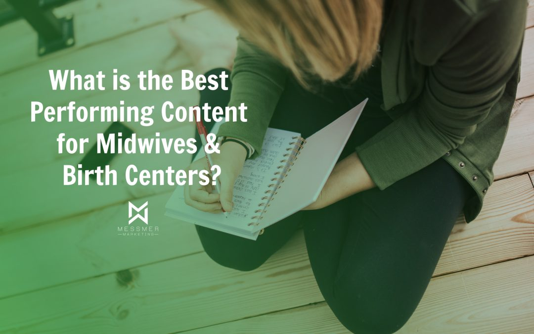 What is the Best Performing Content for Midwives & Birth Centers?