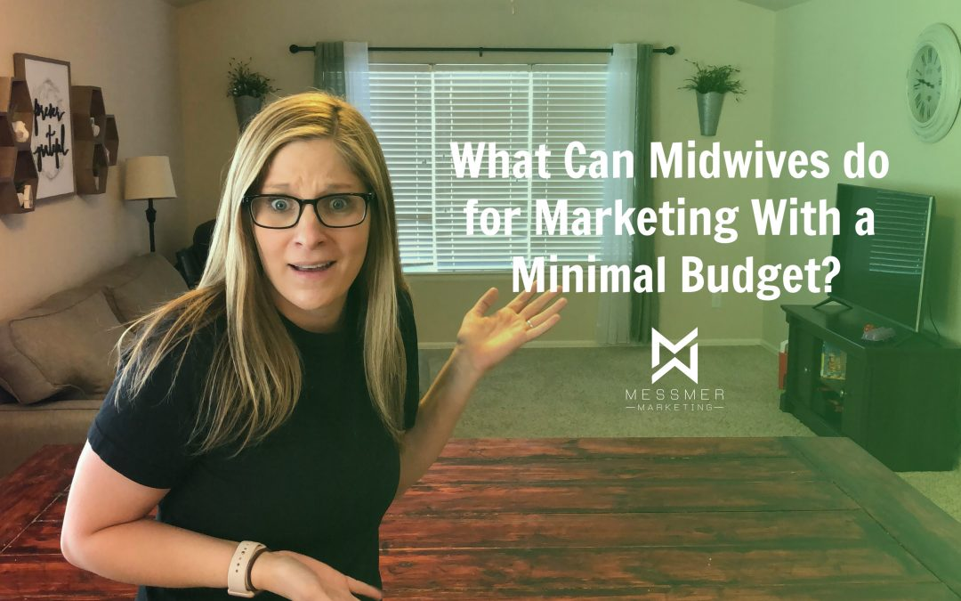 What Can Midwives do for Marketing With a Minimal Budget?